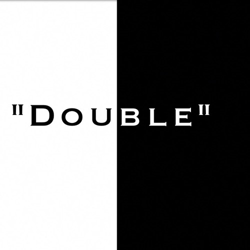 """""""Double""""(Produced By JR) by Advanced Beginners"""